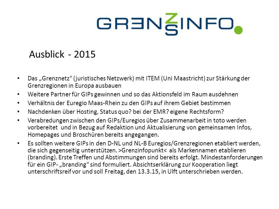 """Ausblick - 2015 Das """"Grenznetz (juristisches Netzwerk) mit ITEM (Uni Maastricht) zur Stärkung der Grenzregionen in Europa ausbauen."""