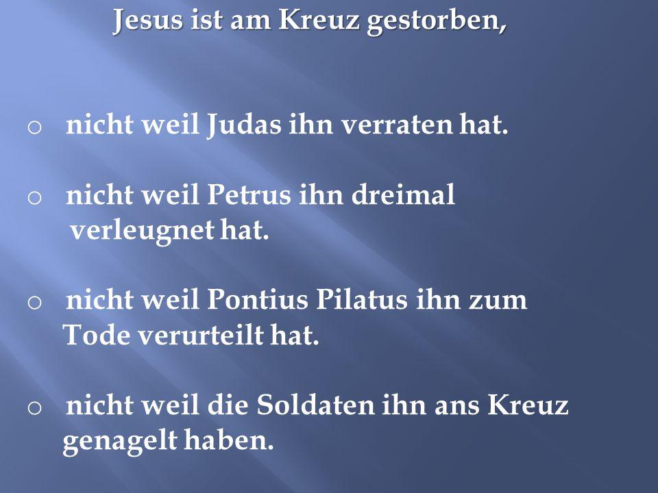 Jesus ist am Kreuz gestorben,