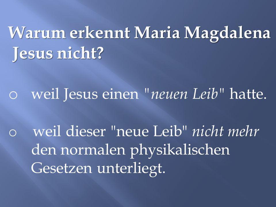 Warum erkennt Maria Magdalena Jesus nicht