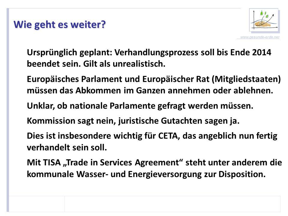 Wie geht es weiter Ursprünglich geplant: Verhandlungsprozess soll bis Ende 2014 beendet sein. Gilt als unrealistisch.