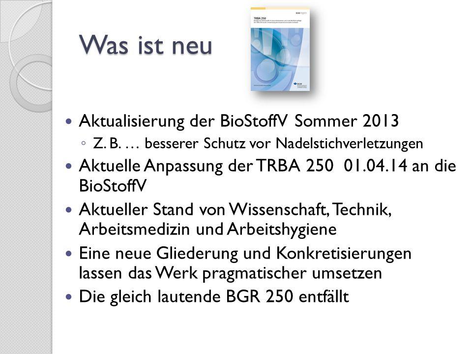 Was ist neu Aktualisierung der BioStoffV Sommer 2013
