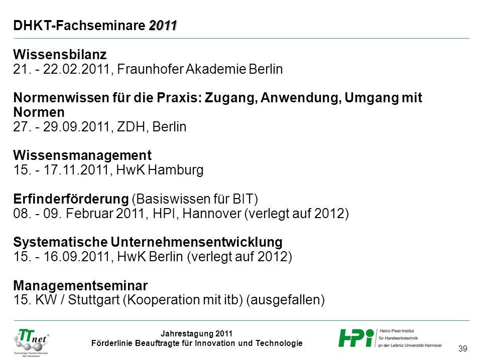 DHKT-Fachseminare 2011 Wissensbilanz. 21. - 22.02.2011, Fraunhofer Akademie Berlin.