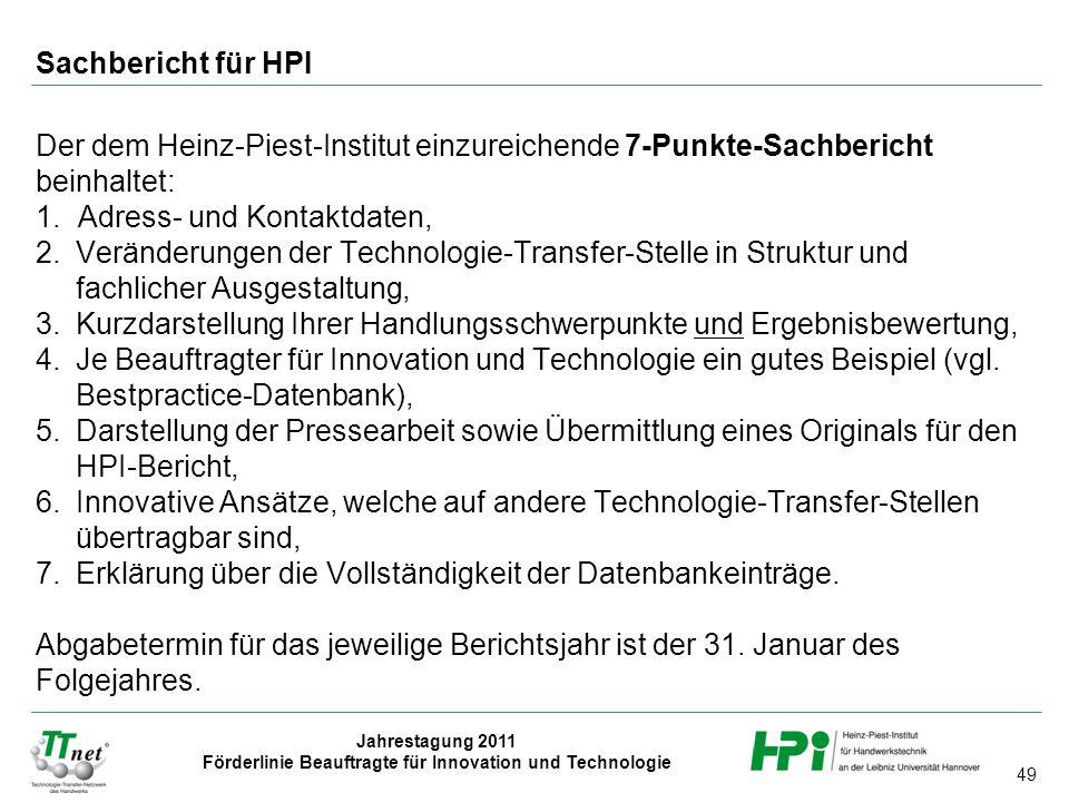 Sachbericht für HPI Der dem Heinz-Piest-Institut einzureichende 7-Punkte-Sachbericht beinhaltet: Adress- und Kontaktdaten,