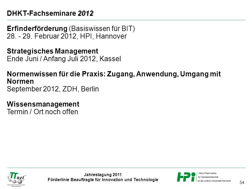 DHKT-Fachseminare 2012 Erfinderförderung (Basiswissen für BIT) 28. - 29. Februar 2012, HPI, Hannover.