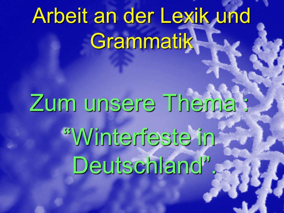 Arbeit an der Lexik und Grammatik
