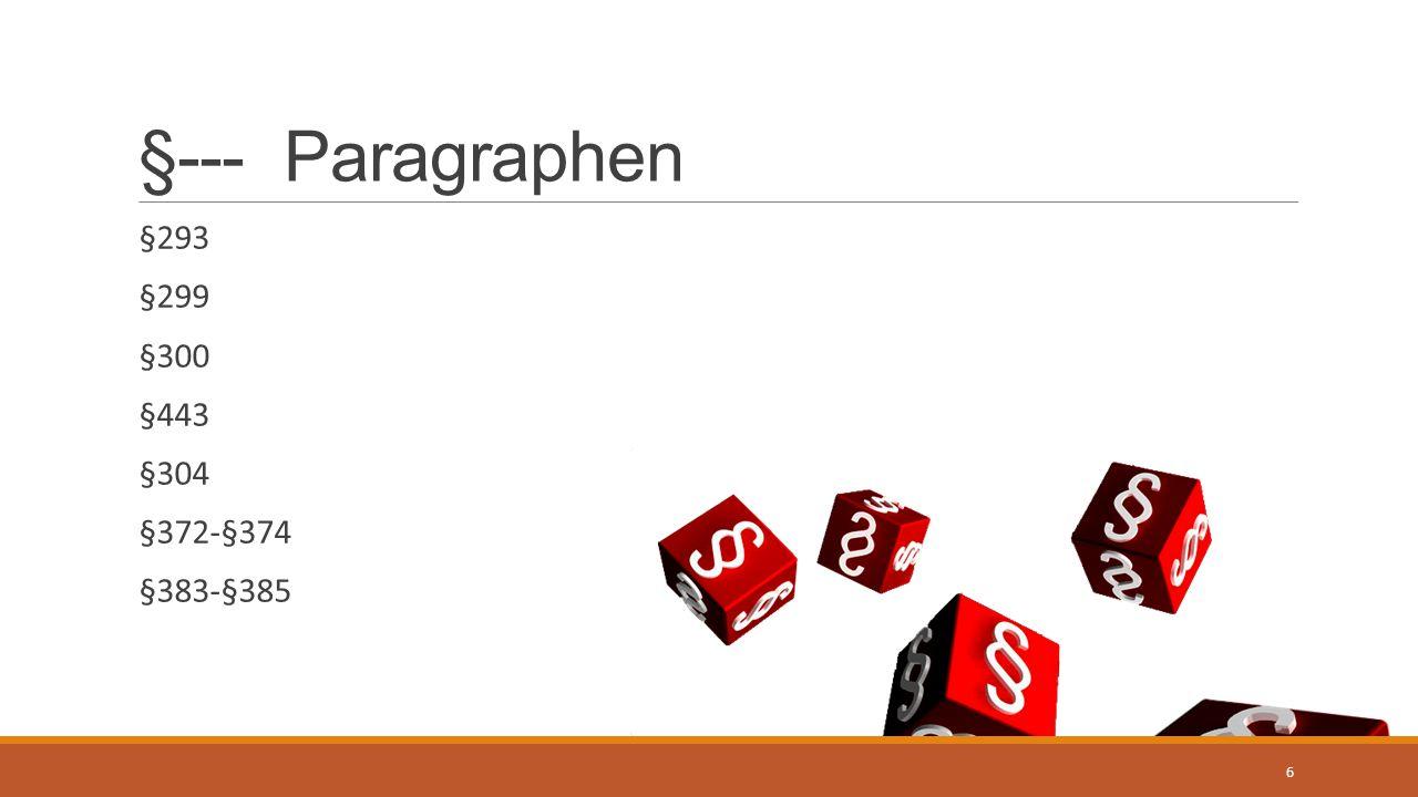 §--- Paragraphen §293 §299 §300 §443 §304 §372-§374 §383-§385
