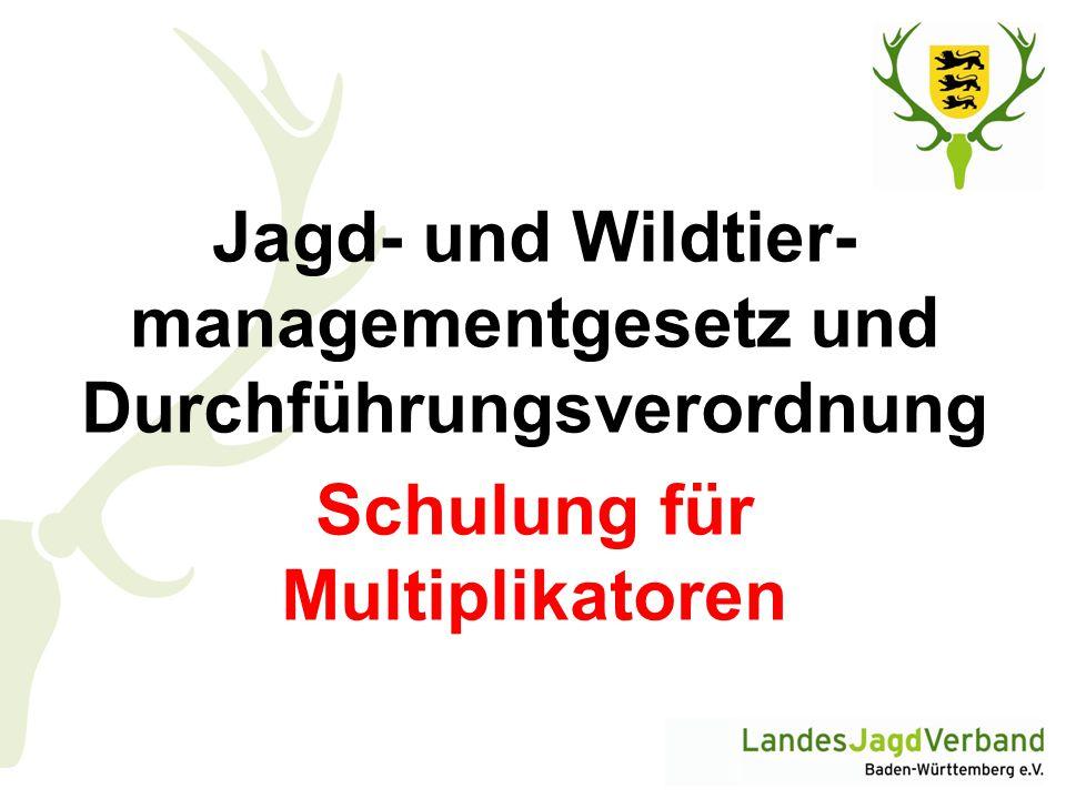 Jagd- und Wildtier-managementgesetz und Durchführungsverordnung Schulung für Multiplikatoren