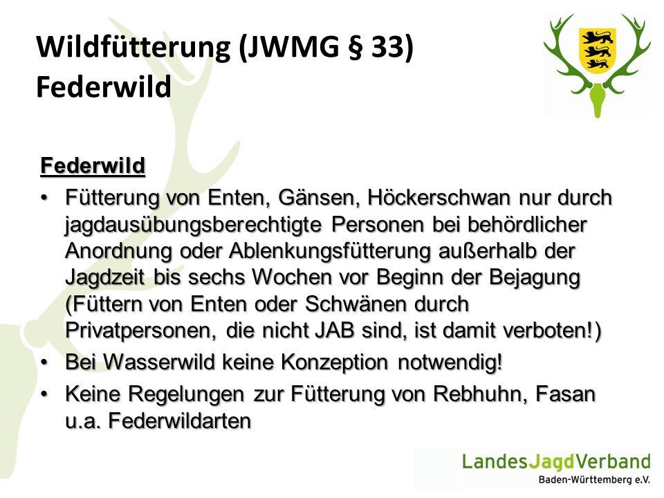 Wildfütterung (JWMG § 33) Federwild