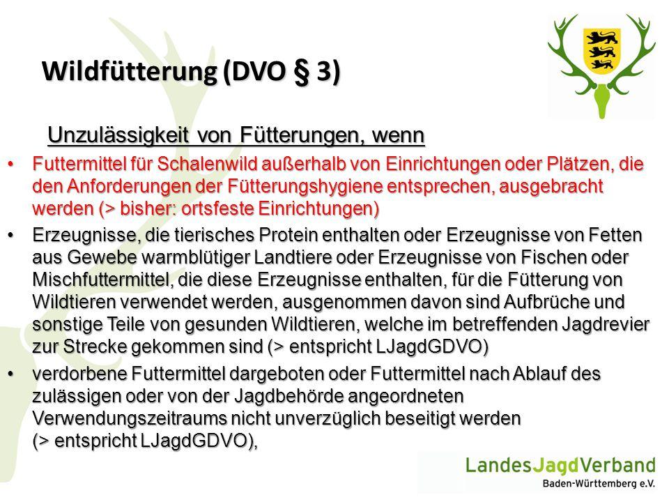 Wildfütterung (DVO § 3) Unzulässigkeit von Fütterungen, wenn