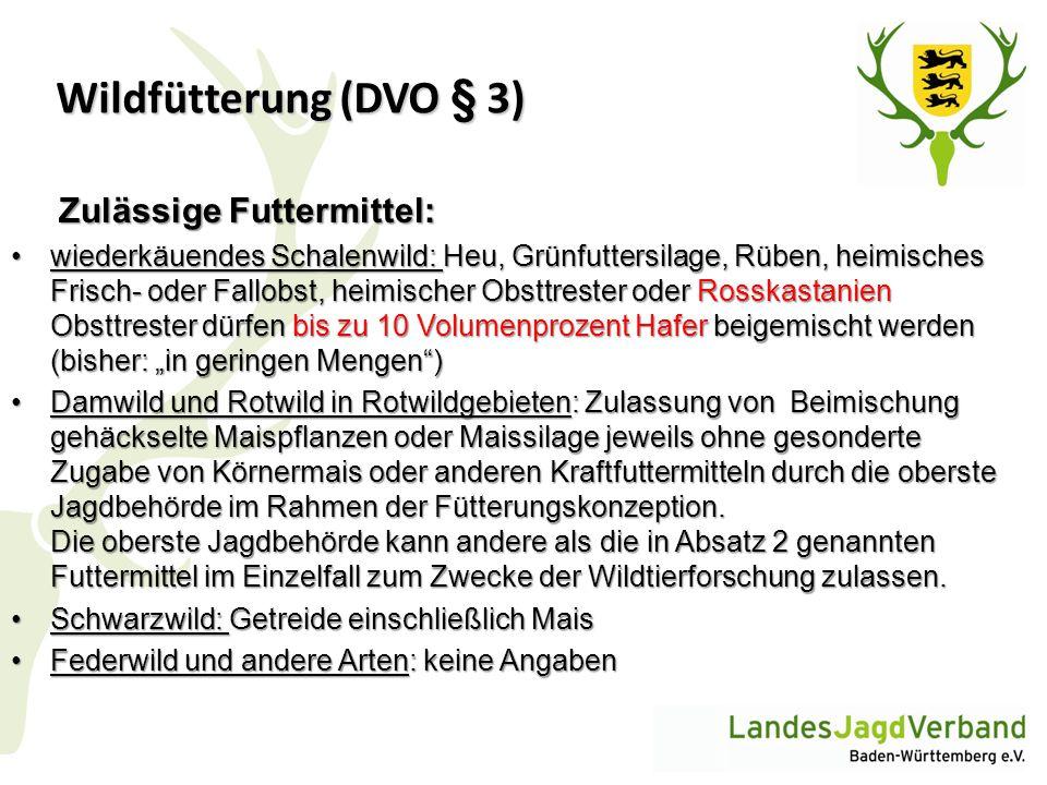 Wildfütterung (DVO § 3) Zulässige Futtermittel: