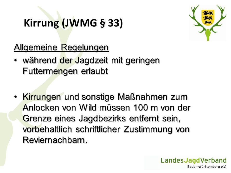 Kirrung (JWMG § 33) Allgemeine Regelungen