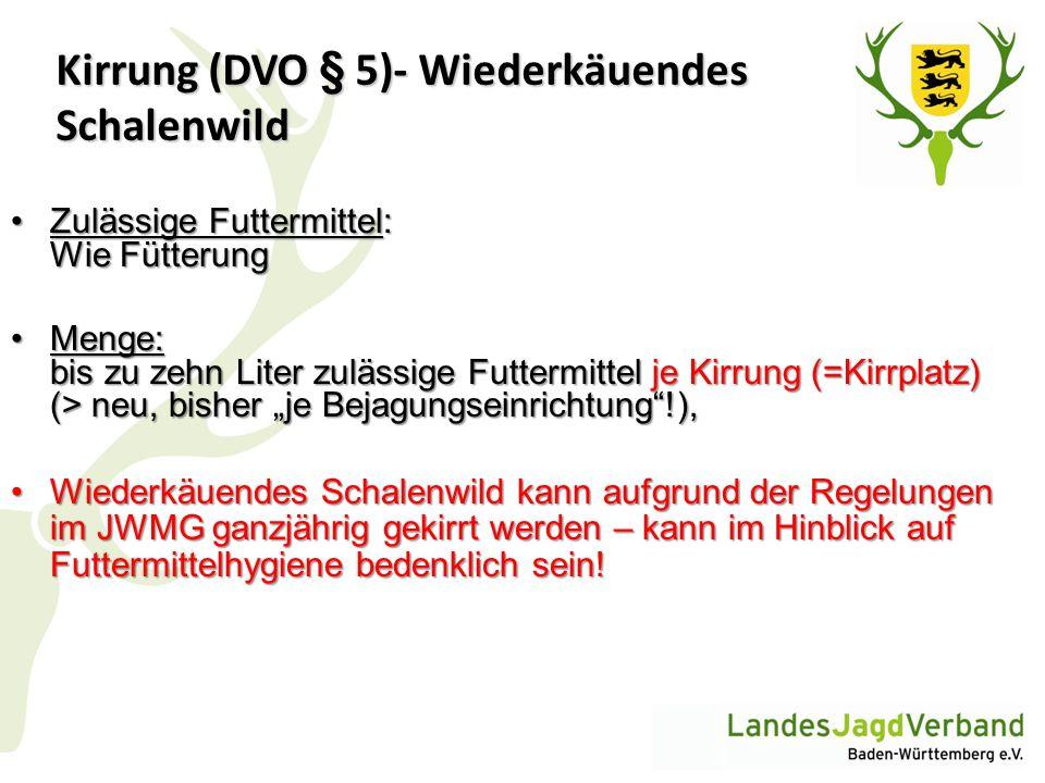 Kirrung (DVO § 5)- Wiederkäuendes Schalenwild