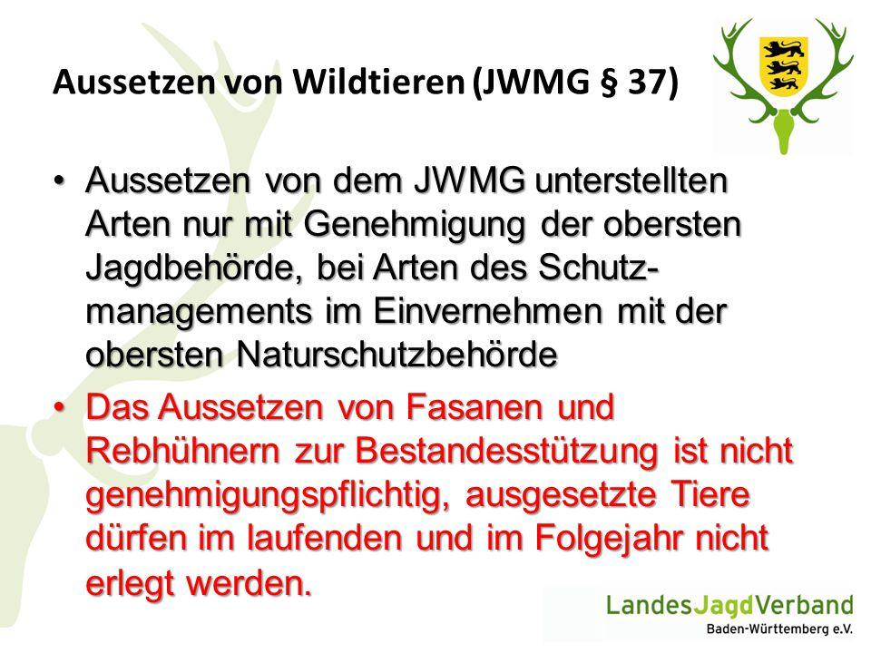 Aussetzen von Wildtieren (JWMG § 37)