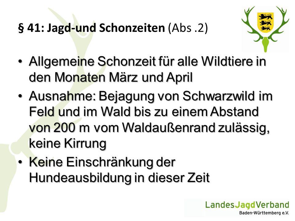 § 41: Jagd-und Schonzeiten (Abs .2)