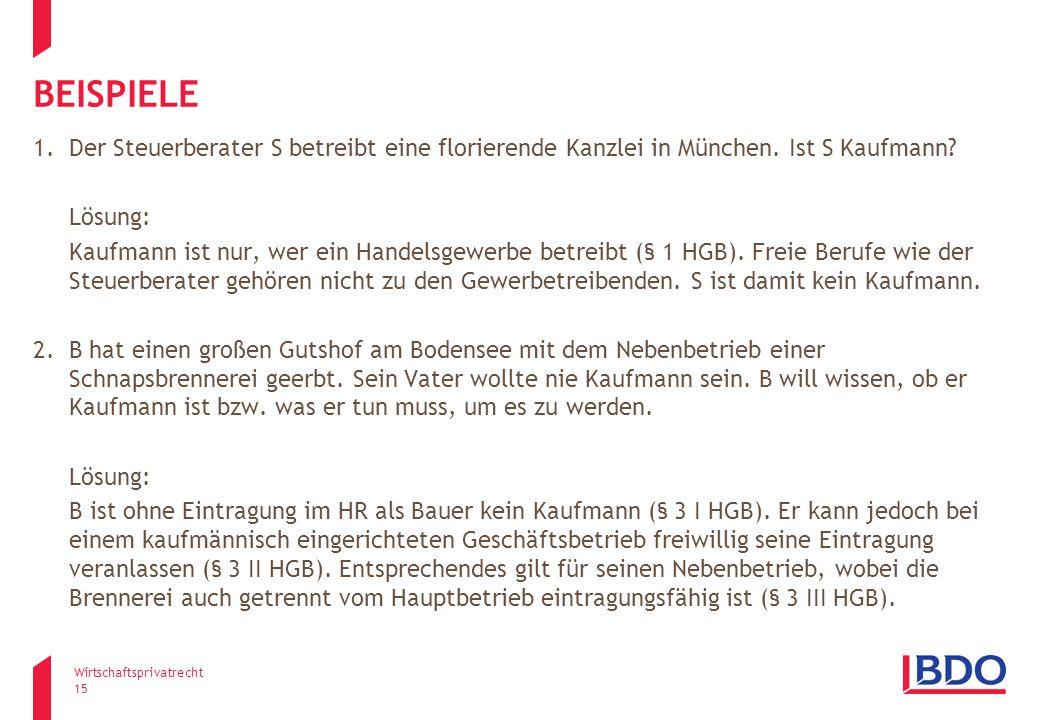 Beispiele Der Steuerberater S betreibt eine florierende Kanzlei in München. Ist S Kaufmann Lösung: