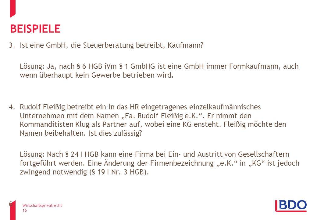 Beispiele 3. Ist eine GmbH, die Steuerberatung betreibt, Kaufmann