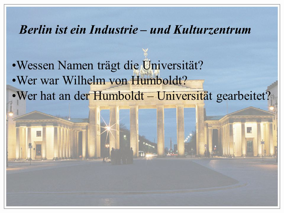 Berlin ist ein Industrie – und Kulturzentrum