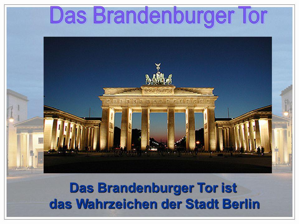Das Brandenburger Tor ist