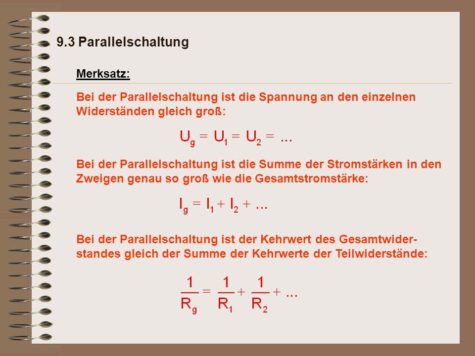 9.3 Parallelschaltung Merksatz: