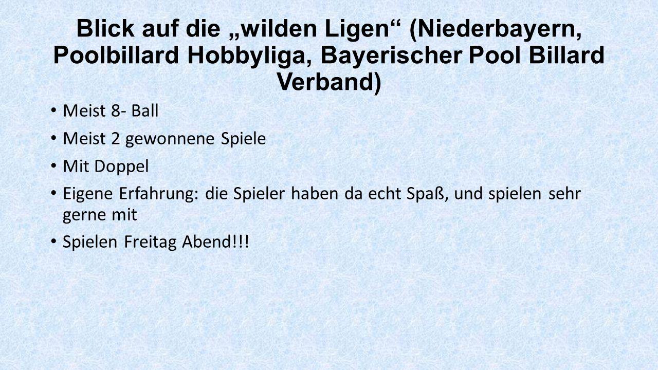 """Blick auf die """"wilden Ligen (Niederbayern, Poolbillard Hobbyliga, Bayerischer Pool Billard Verband)"""