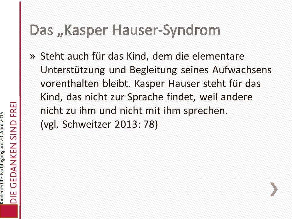 "Das ""Kasper Hauser-Syndrom"