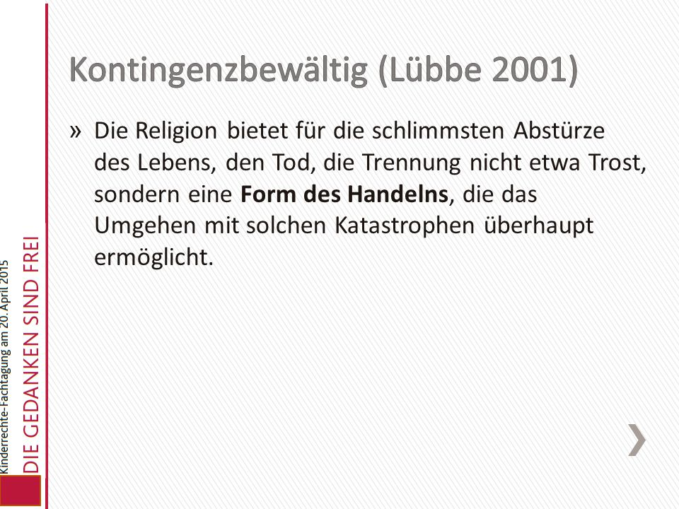 Kontingenzbewältig (Lübbe 2001)