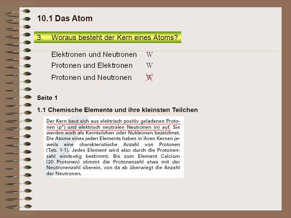 10.1 Das Atom Woraus besteht der Kern eines Atoms Seite 1