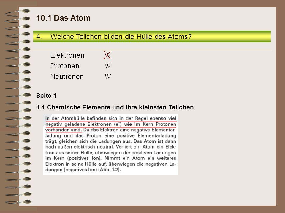 10.1 Das Atom Welche Teilchen bilden die Hülle des Atoms Seite 1