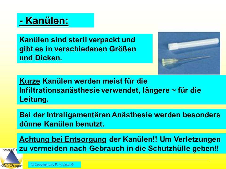 - Kanülen: Kanülen sind steril verpackt und gibt es in verschiedenen Größen und Dicken.
