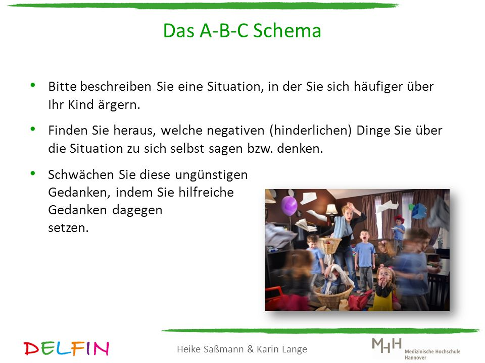 Das A-B-C Schema Bitte beschreiben Sie eine Situation, in der Sie sich häufiger über Ihr Kind ärgern.