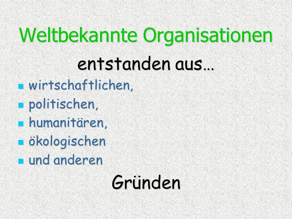 Weltbekannte Organisationen