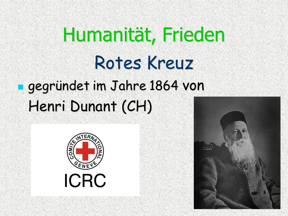 Humanität, Frieden Rotes Kreuz Henri Dunant (CH)
