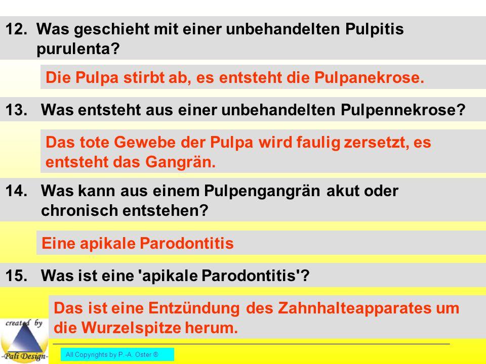 12. Was geschieht mit einer unbehandelten Pulpitis purulenta