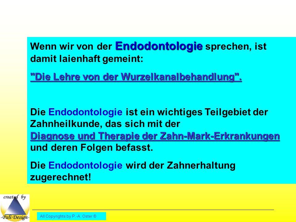 Wenn wir von der Endodontologie sprechen, ist damit laienhaft gemeint: