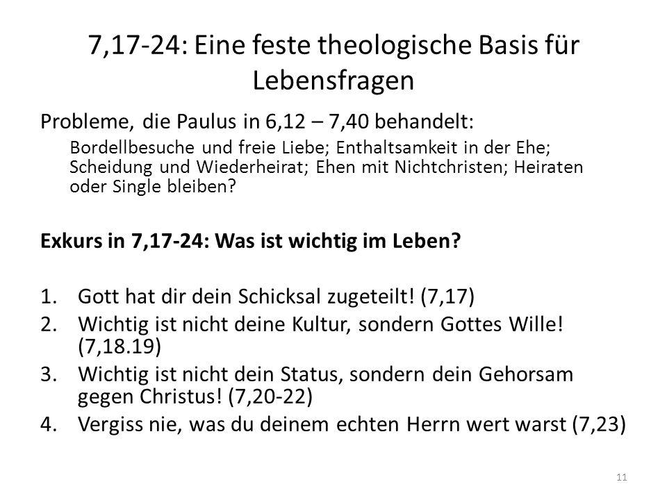 7,17-24: Eine feste theologische Basis für Lebensfragen
