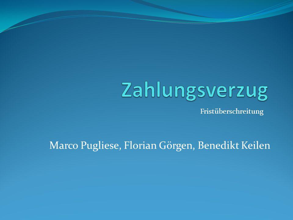 Marco Pugliese, Florian Görgen, Benedikt Keilen