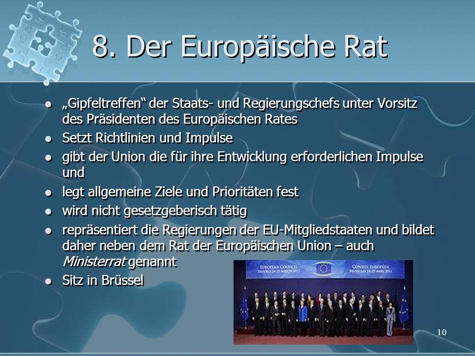 """8. Der Europäische Rat """"Gipfeltreffen der Staats- und Regierungschefs unter Vorsitz des Präsidenten des Europäischen Rates."""