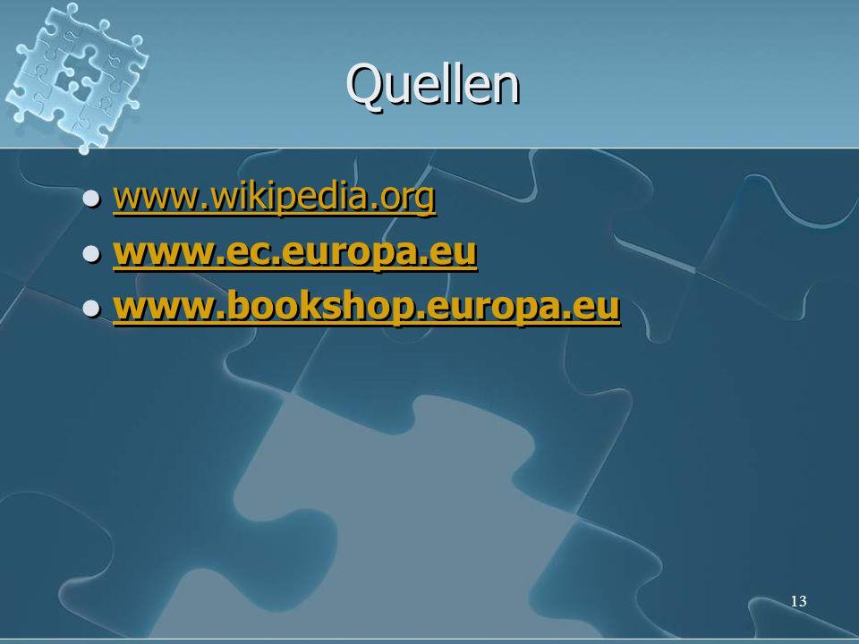 Quellen www.wikipedia.org www.ec.europa.eu www.bookshop.europa.eu