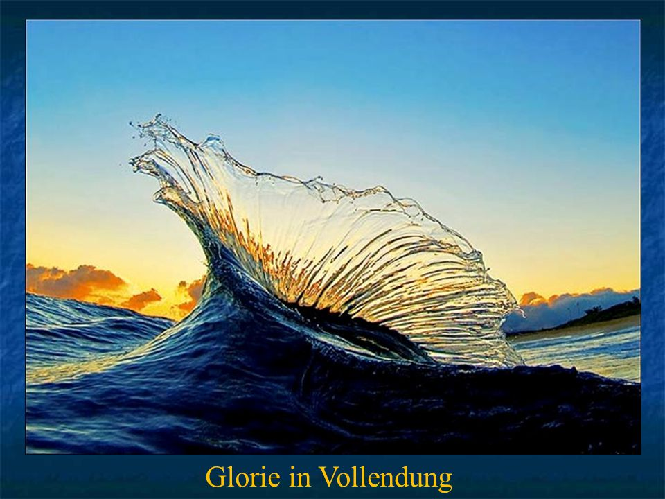 Glorie in Vollendung