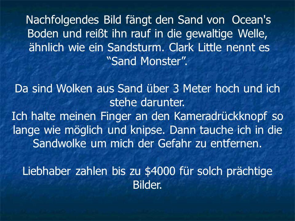 ähnlich wie ein Sandsturm. Clark Little nennt es Sand Monster .