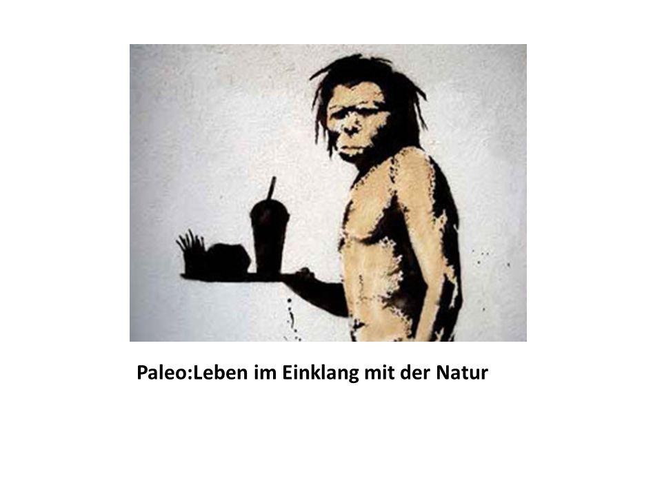 Paleo:Leben im Einklang mit der Natur