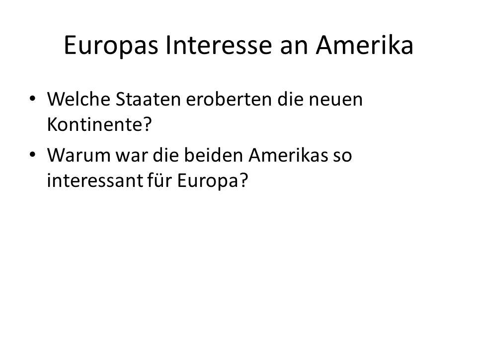 Europas Interesse an Amerika
