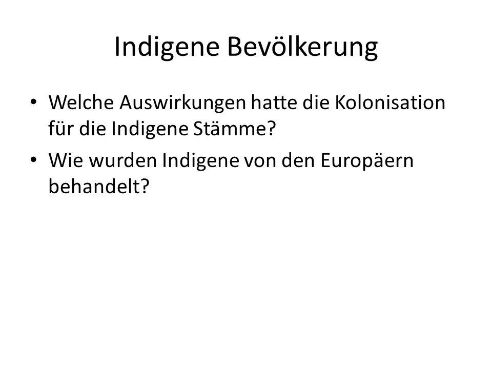 Indigene Bevölkerung Welche Auswirkungen hatte die Kolonisation für die Indigene Stämme.