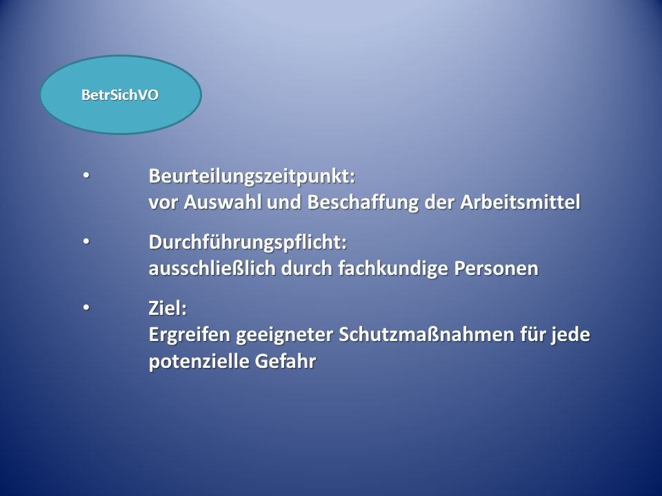 Beurteilungszeitpunkt: vor Auswahl und Beschaffung der Arbeitsmittel