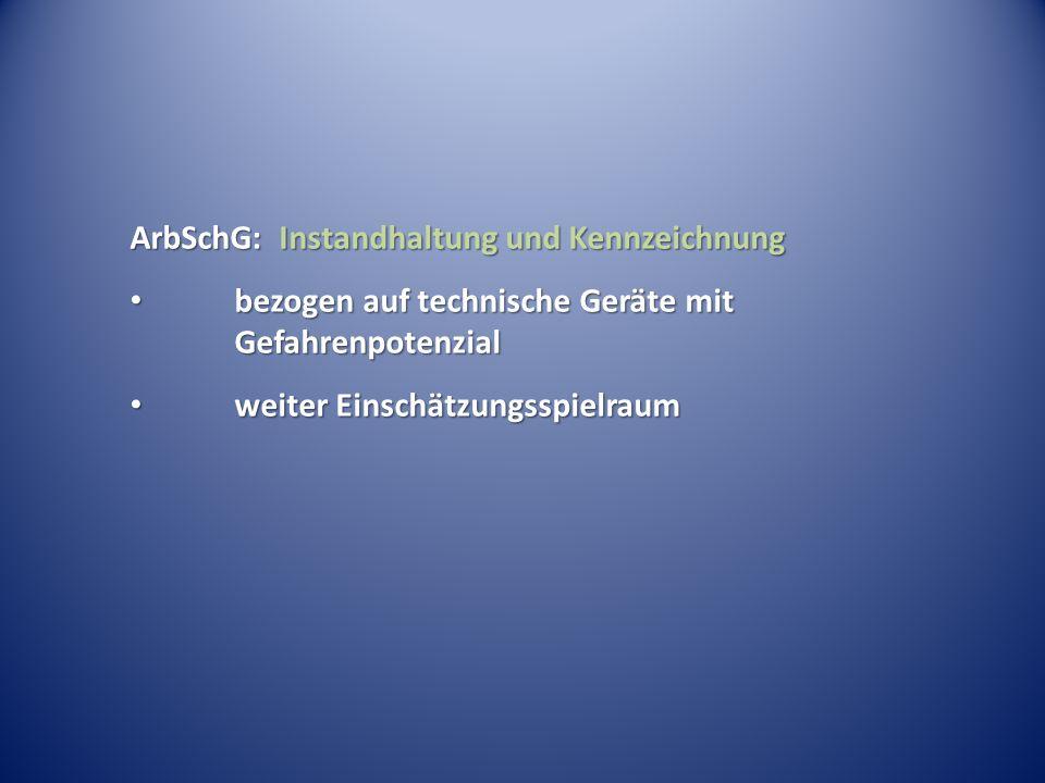ArbSchG: Instandhaltung und Kennzeichnung