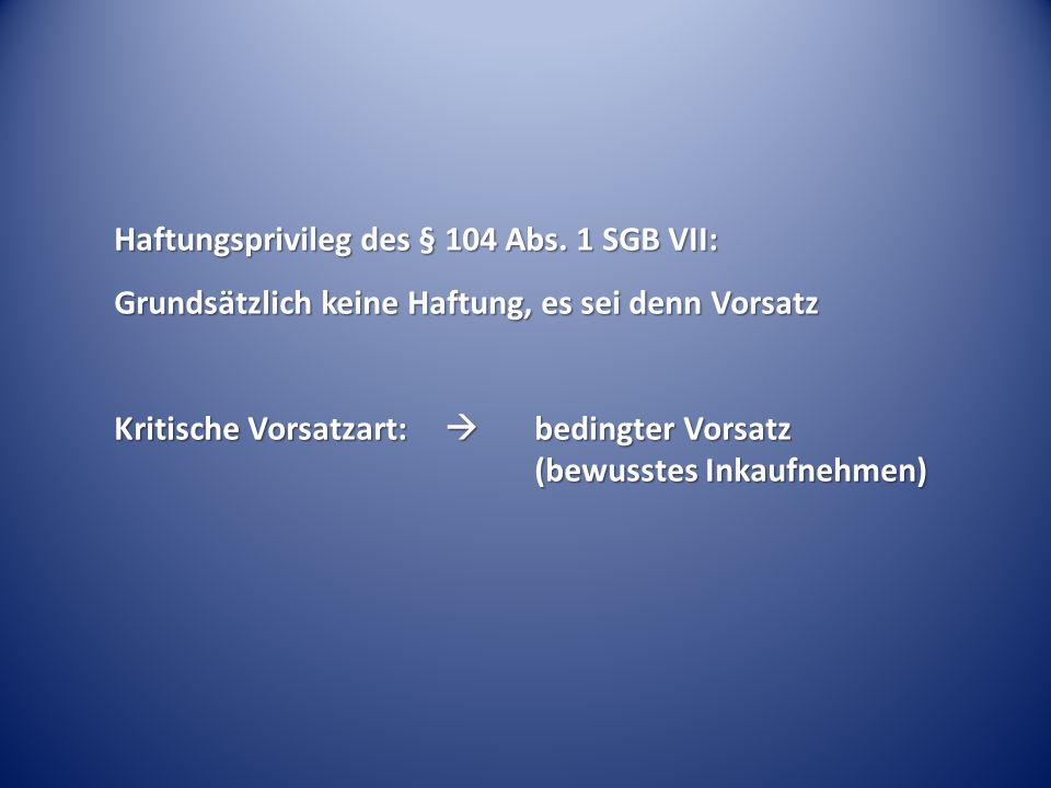 Haftungsprivileg des § 104 Abs. 1 SGB VII: