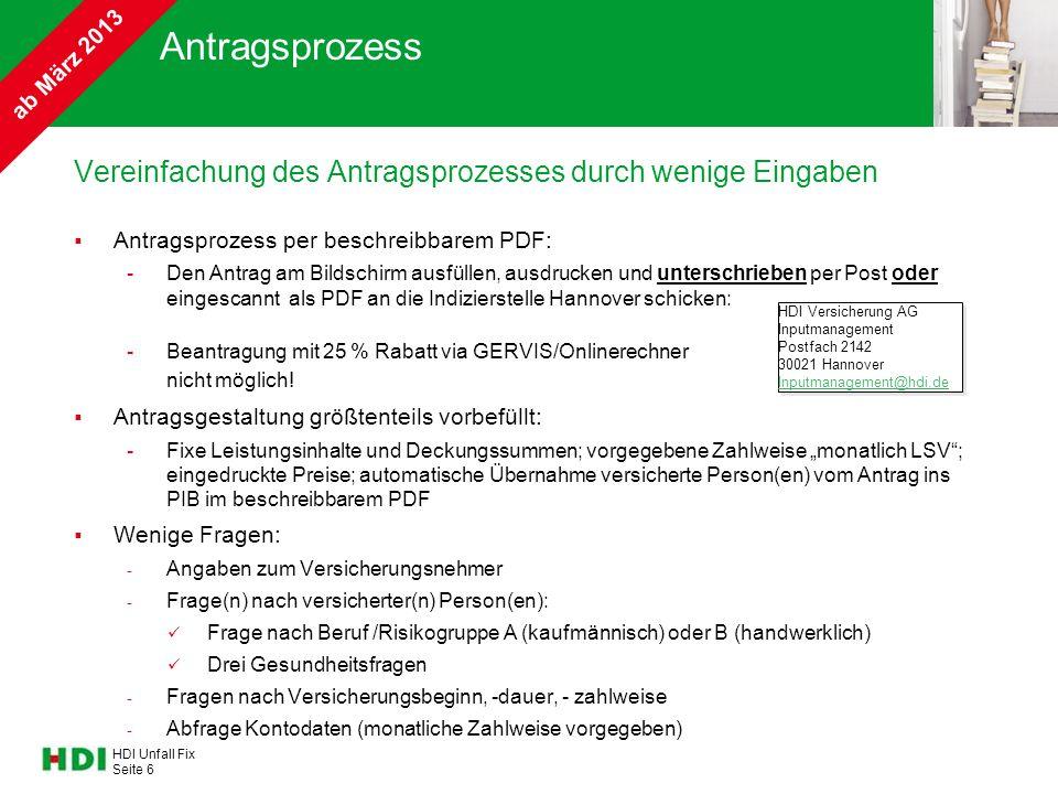 ab März 2013 Antragsprozess. Vereinfachung des Antragsprozesses durch wenige Eingaben. Antragsprozess per beschreibbarem PDF: