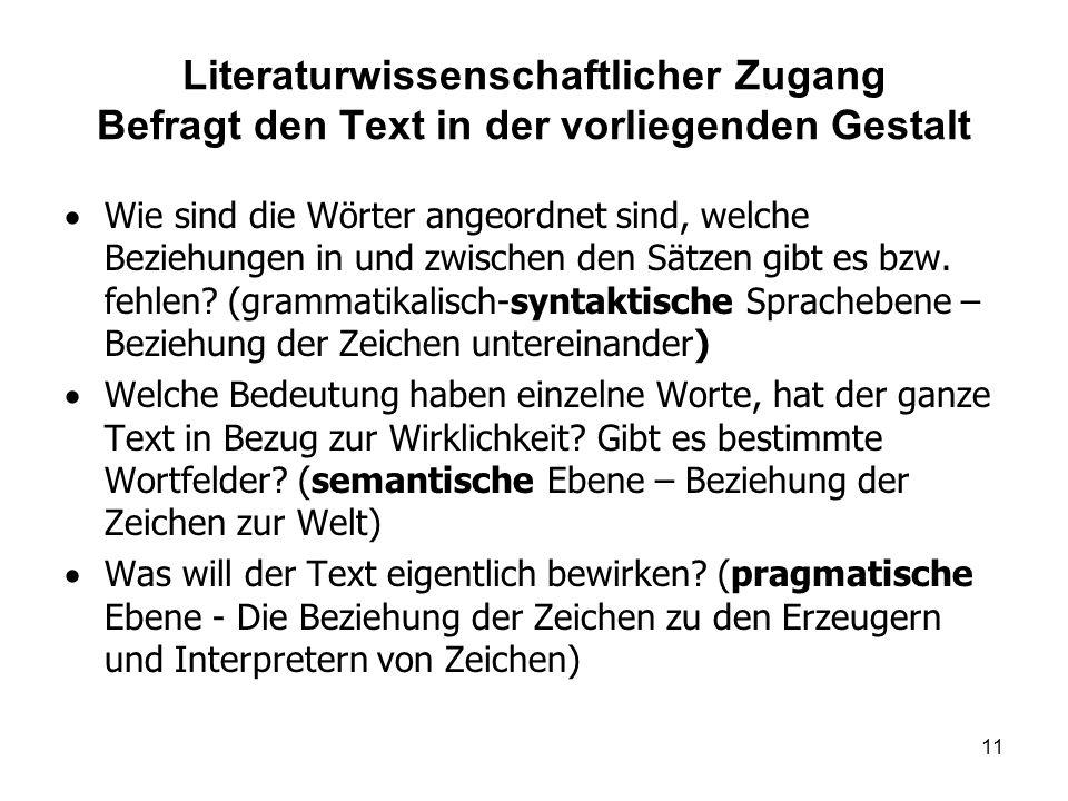 Literaturwissenschaftlicher Zugang Befragt den Text in der vorliegenden Gestalt