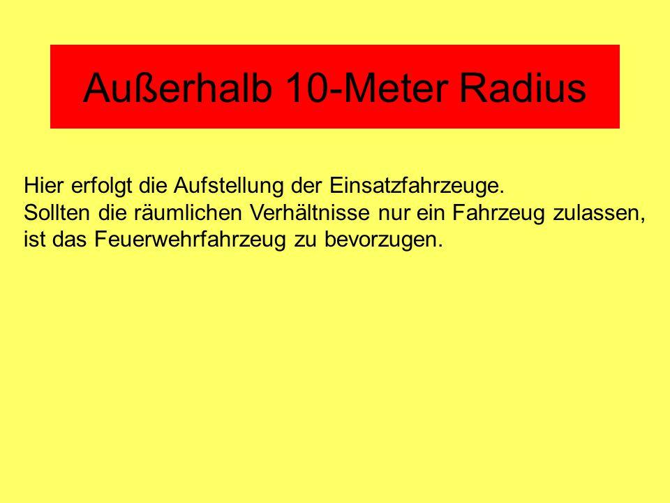 Außerhalb 10-Meter Radius