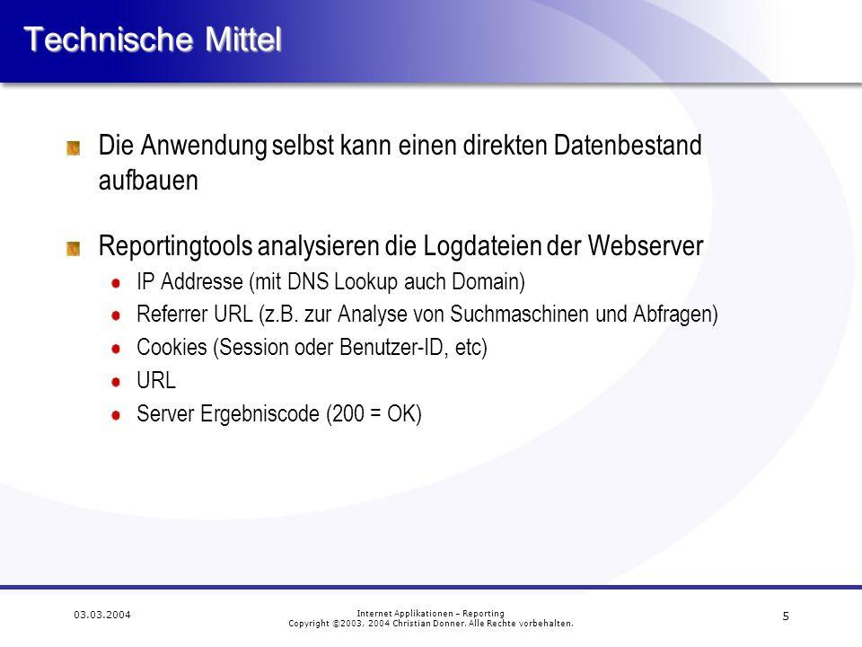 Technische Mittel Die Anwendung selbst kann einen direkten Datenbestand aufbauen. Reportingtools analysieren die Logdateien der Webserver.